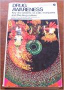 Drug Awareness Key documents on LSD, Marijuana, and the drug culture